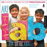 Art Lab for Little Kids - Susan Schwake