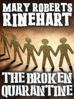 The Broken Quarantine - Mary Roberts Rinehart