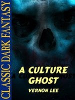 A Culture Ghost - Vernon Lee