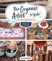 The Organic Artist for Kids - Nick Neddo