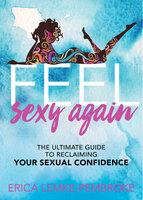 Feel Sexy Again - Erica Lemke-Pembroke