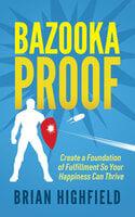 Bazooka Proof - Brian Highfield