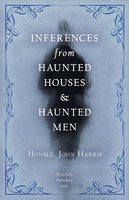 Inferences from Haunted Houses and Haunted Men - John Harris