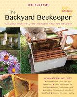 The Backyard Beekeeper, 4th Edition - Kim Flottum