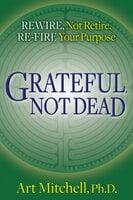Grateful, Not Dead - Art Mitchell