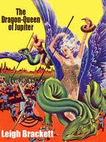 The Dragon Queen of Jupiter - Leigh Brackett