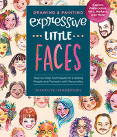 Drawing and Painting Expressive Little Faces - Amarilys Henderson
