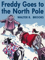 Freddy Goes to the North Pole - Walter R. Brooks