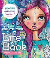 Create Your Life Book - Tamara Laporte