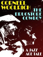 The Drugstore Cowboy - Cornell Woolrich