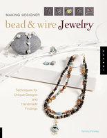 Making Designer Bead & Wire Jewelry - Tammy Powley