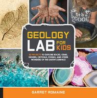 Geology Lab for Kids - Garret Romaine