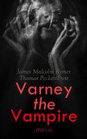 Varney the Vampire (Vol.1-3) - James Malcolm Rymer, Thomas Peckett Prest
