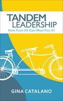 Tandem Leadership - Gina Catalano