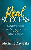 Real Success - Michelle Zawaski