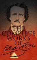 The Complete Works of Edgar Allan Poe - Edgar Allan Poe