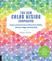 The New Color Mixing Companion - Josie Lewis