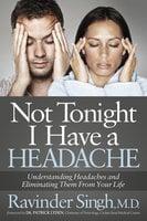 Not Tonight I Have a Headache - Ravinder Singh