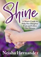 Shine - Neisha Hernandez