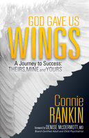 God Gave Us Wings - Connie Rankin