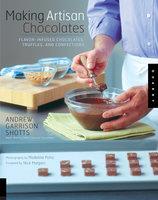 Making Artisan Chocolates - Andrew Garrison Shotts