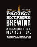 Project Extreme Brewing - Sam Calagione, Todd Alstrom, Jason Alstrom