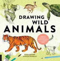 Drawing Wild Animals - Oana Befort, Maggie Reinbold