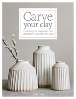 Carve Your Clay - Hilda Carr