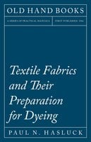 Textile Fabrics and Their Preparation for Dyeing - Paul N. Hasluck