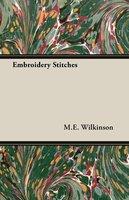 Embroidery Stitches - M. E. Wilkinson