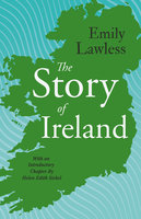 The Story of Ireland - Emily Lawless