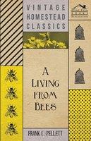 A Living From Bees - Frank C. Pellett