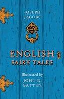 English Fairy Tales - Illustrated by John D. Batten - Joseph Jacobs, John D. Batten