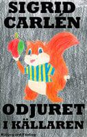 Odjuret i källaren - Sigrid Carlén
