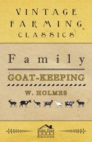 Family Goat-Keeping - W. Holmes