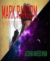 Mark Random - Alishba Naveed Khan