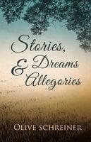 Stories, Dreams and Allegories - Olive Schreiner