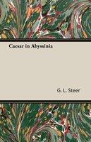 Caesar in Abyssinia - G. L. Steer