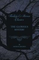 The Glorious Mystery - Arthur Machen