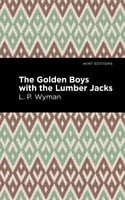 The Golden Boys With the Lumber Jacks - L.P. Wyman