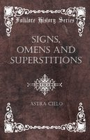Signs, Omens And Superstitions - Astra Cielo