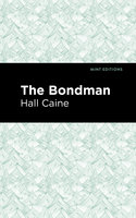 The Bondman - Hall Caine