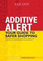Additive Alert: Your Guide to Safer Shopping - Julie Eady