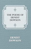 The Poems of Ernest Dowson - Ernest Dowson