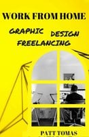 Work From Home: Graphic Design Freelancing - Patt Tomas