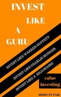 Invest Like A Guru - Jimmy Putnik