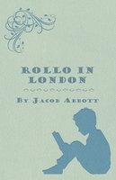 Rollo in London - Jacob Abbott