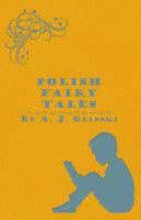 Polish Fairy Tales - A.J. Glinski