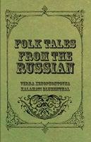 Folk Tales from the Russian - Verra Xenophontovna Kalamati Blumenthal