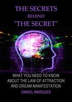 "The Secrets behind ""The Secret"" - Daniel Marques"